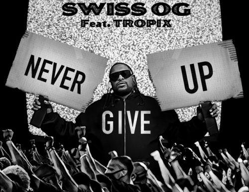 Swiss OG x Tropixx – Never Give Up