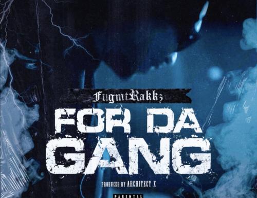 For Da Gang · FugmtRakkz